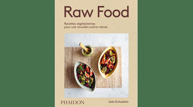 La raw food : percée d'une cuisine nature et végétarienne