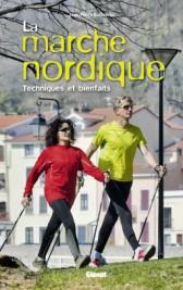 La marche nordique. Techniques et bienfaits