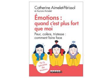Les émotions : mode d'emploi pour faire la paix avec soi-même