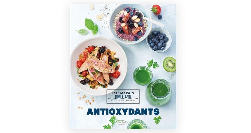 70 recettes aussi gonflées en antioxydants que savoureuses
