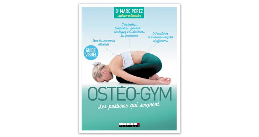 Ostéo-gym, un guide visuel qui nous apprend à adopter les bonnes postures