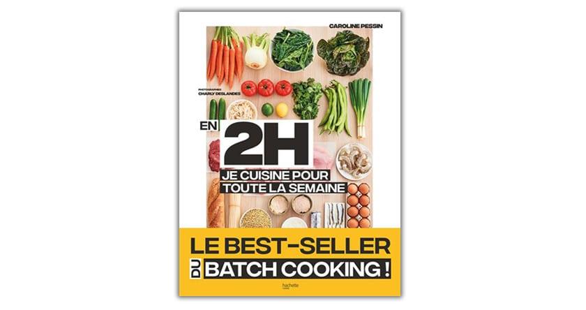 Le batch cooking, la nouvelle façon de cuisiner