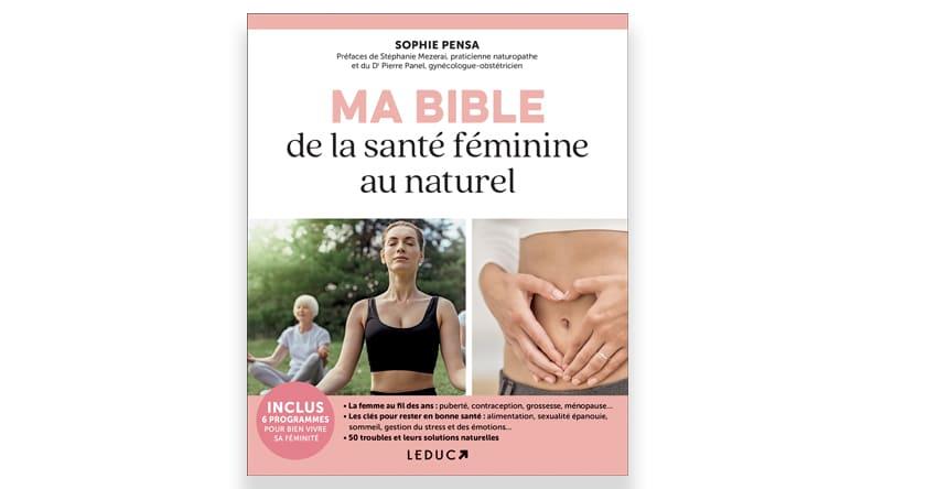 Ma bible de la santé féminine au naturel
